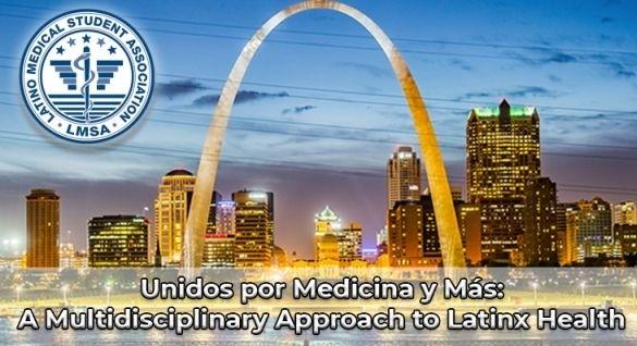 Latino Medical Student Association (LMSA) National Conference
